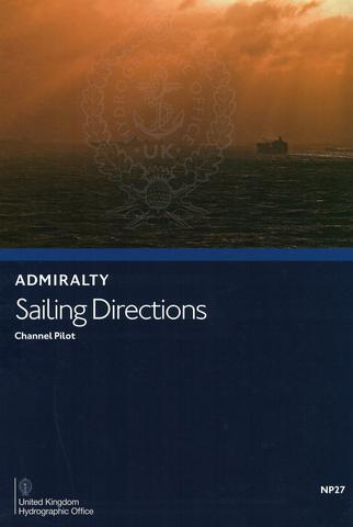 NP27 Admiralty Sailing Directions Channel Pilot
