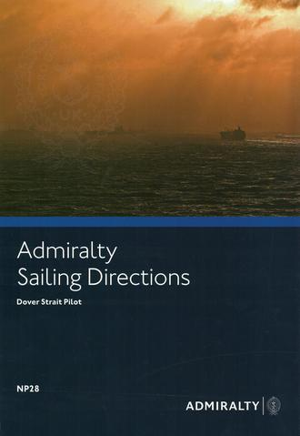 NP28 Admiralty Sailing Directions Dover Strait Pilot