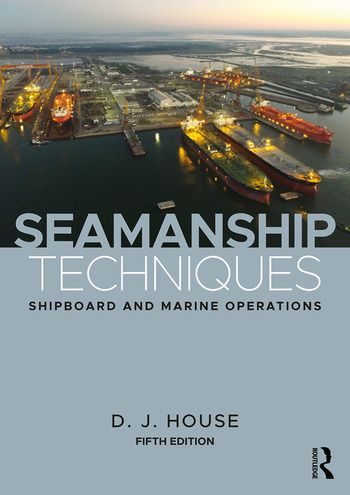 Seamanship Techniques Shipboard and Marine Operations